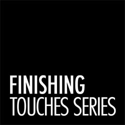 Finishing Touches Series