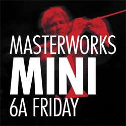 Masterworks 6 A Series - Friday